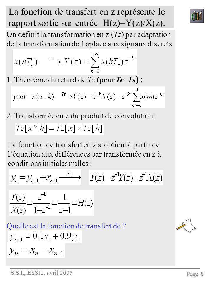 La fonction de transfert en z représente le rapport sortie sur entrée H(z)=Y(z)/X(z).
