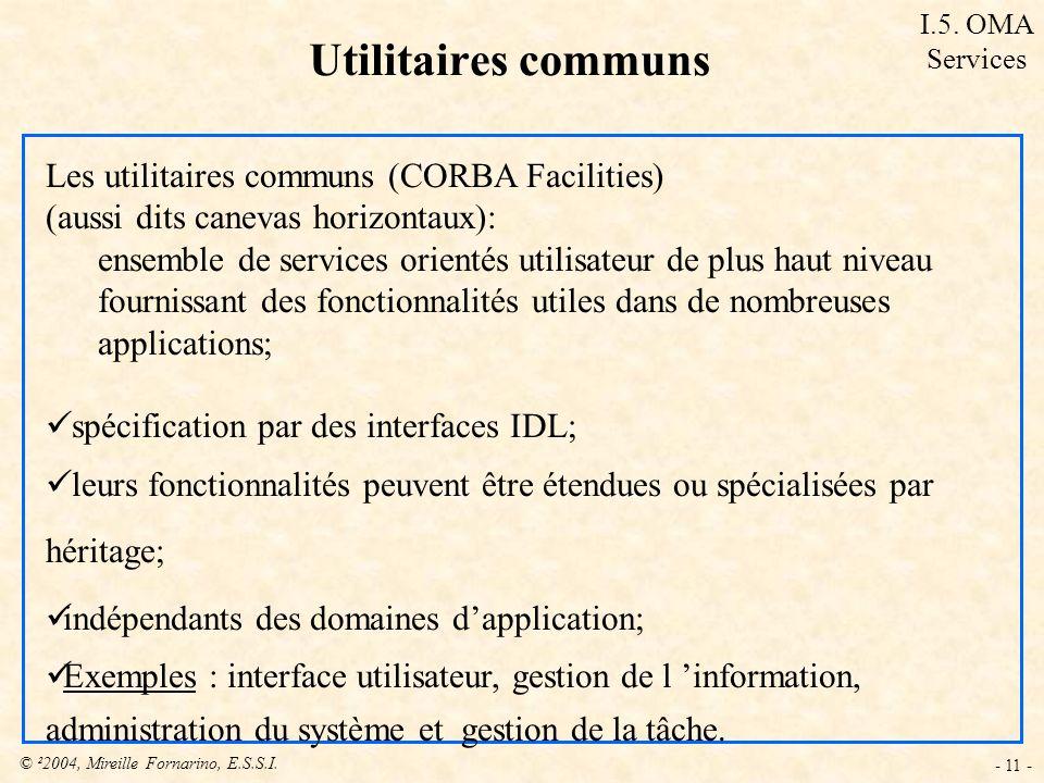 Utilitaires communs Les utilitaires communs (CORBA Facilities)