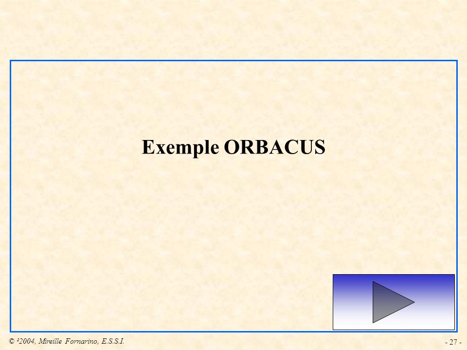 Exemple ORBACUS - 27 -