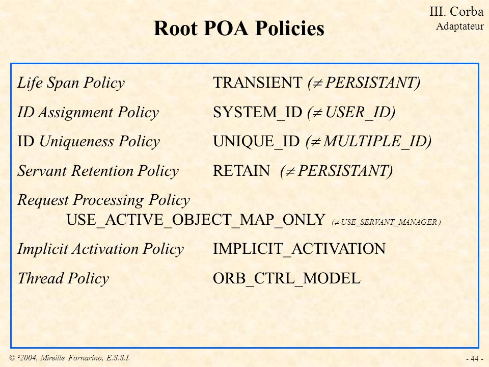 Root POA Policies Life Span Policy TRANSIENT ( PERSISTANT)