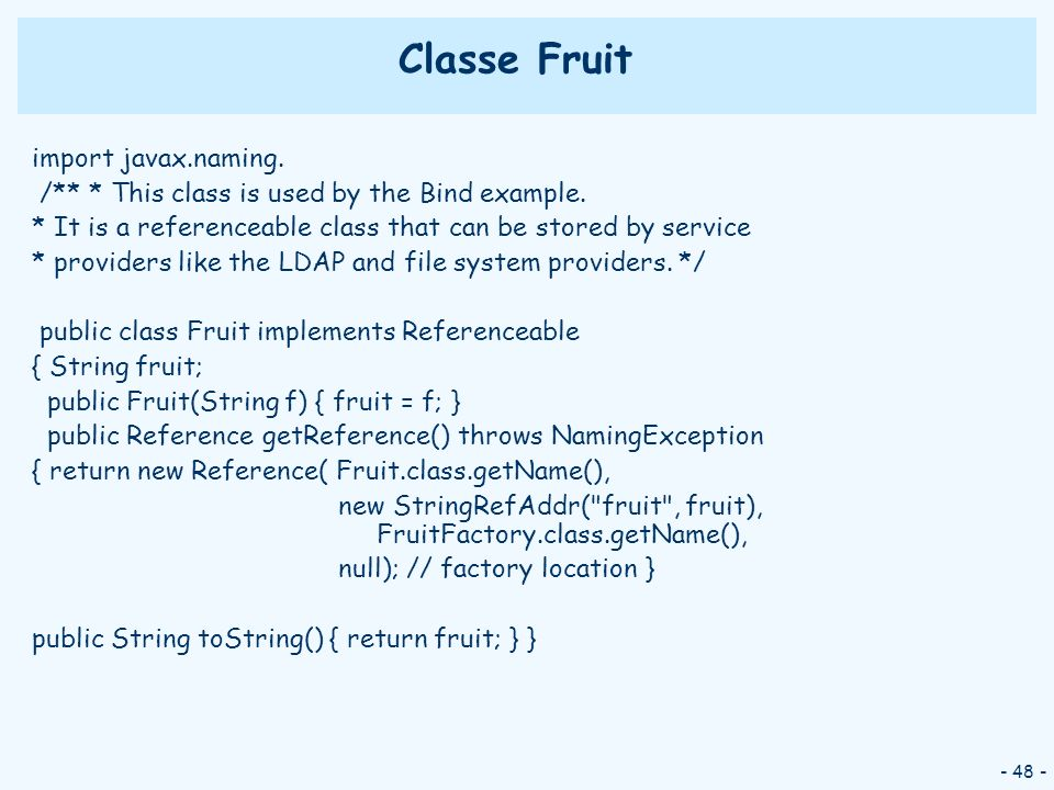 Classe Fruit import javax.naming.
