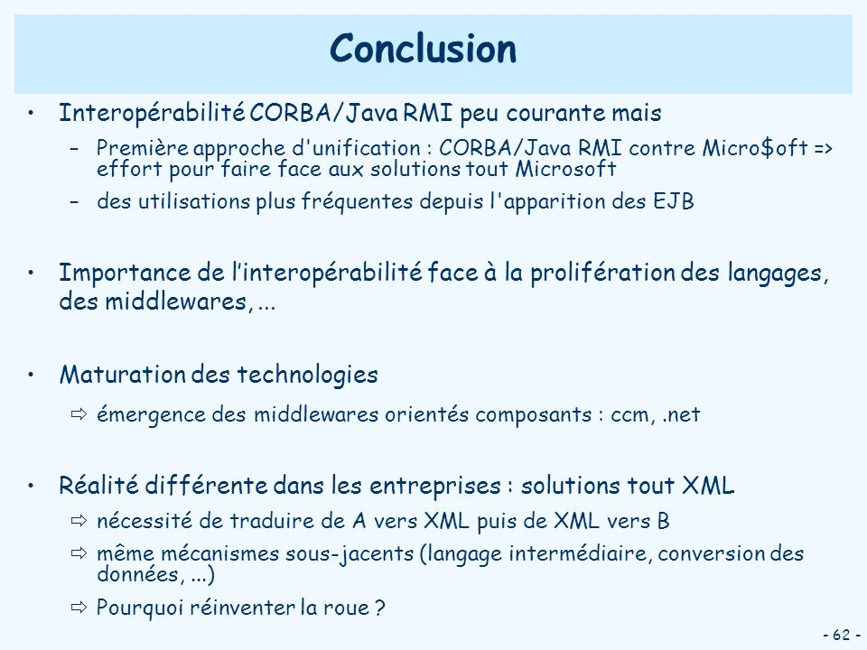 Conclusion Interopérabilité CORBA/Java RMI peu courante mais