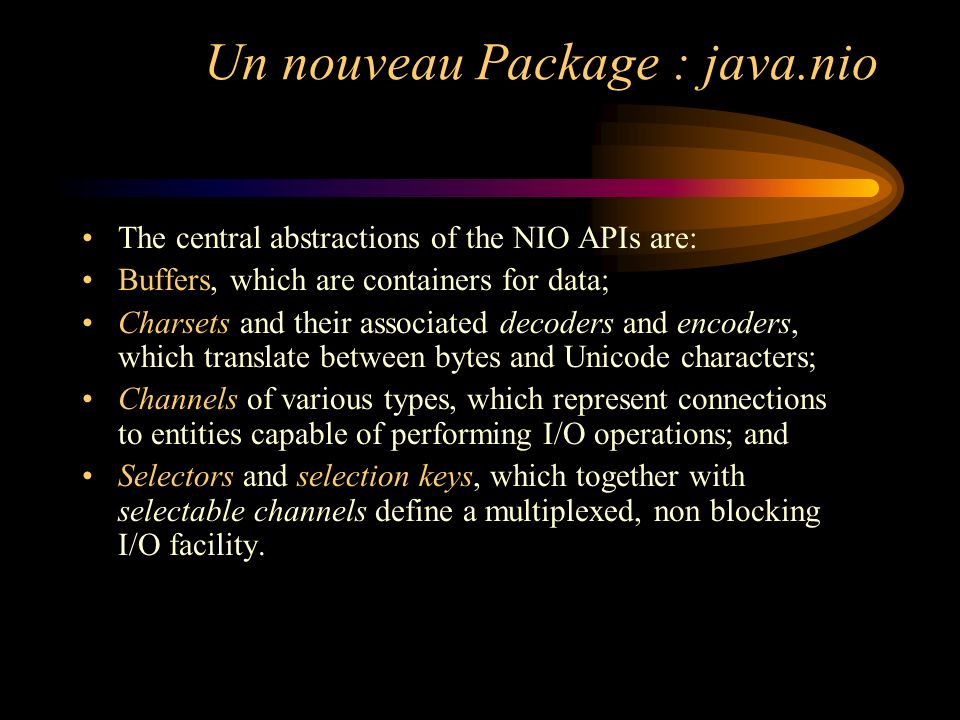 Un nouveau Package : java.nio