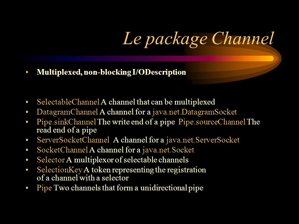 Le package Channel Multiplexed, non-blocking I/ODescription