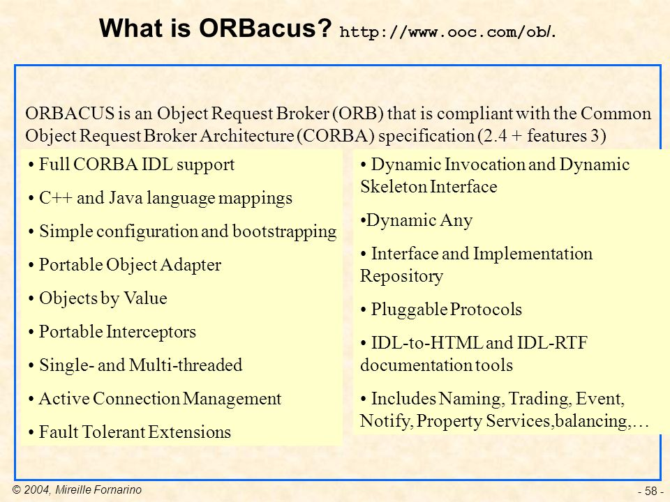 What is ORBacus http://www.ooc.com/ob/.