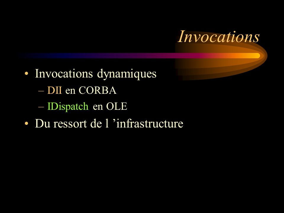 Invocations Invocations dynamiques Du ressort de l 'infrastructure