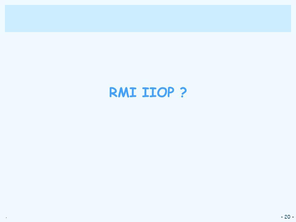 RMI IIOP - 20 -