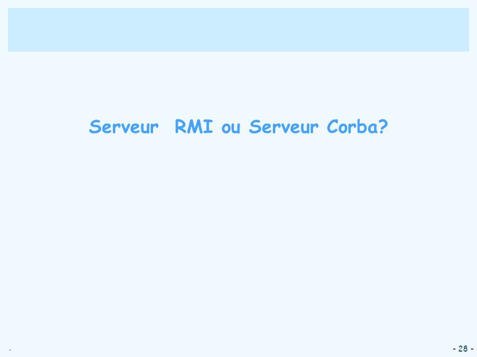 Serveur RMI ou Serveur Corba