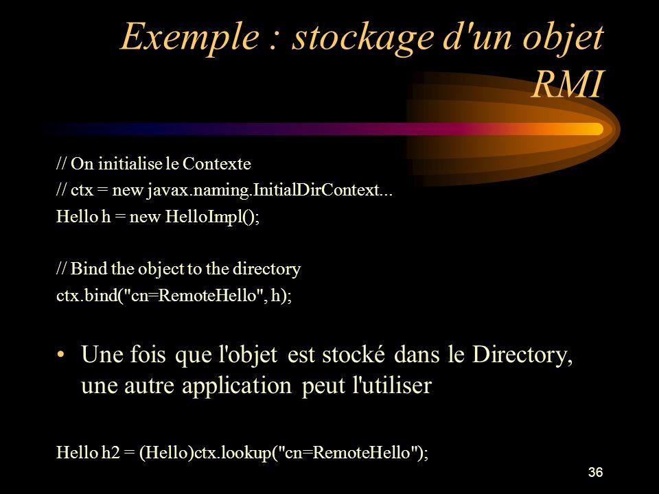 Exemple : stockage d un objet RMI