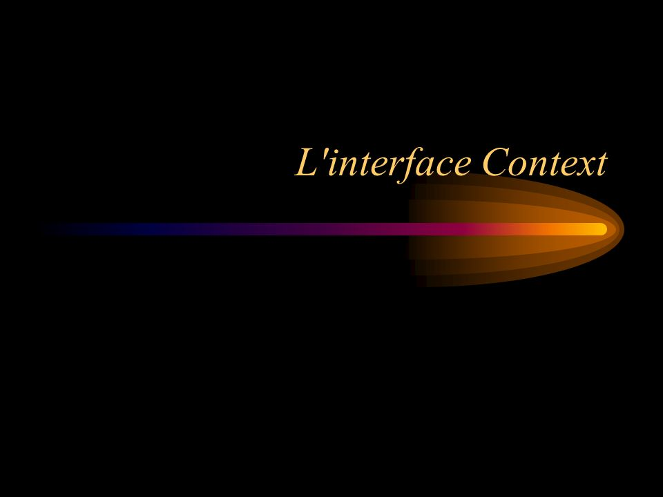 L interface Context