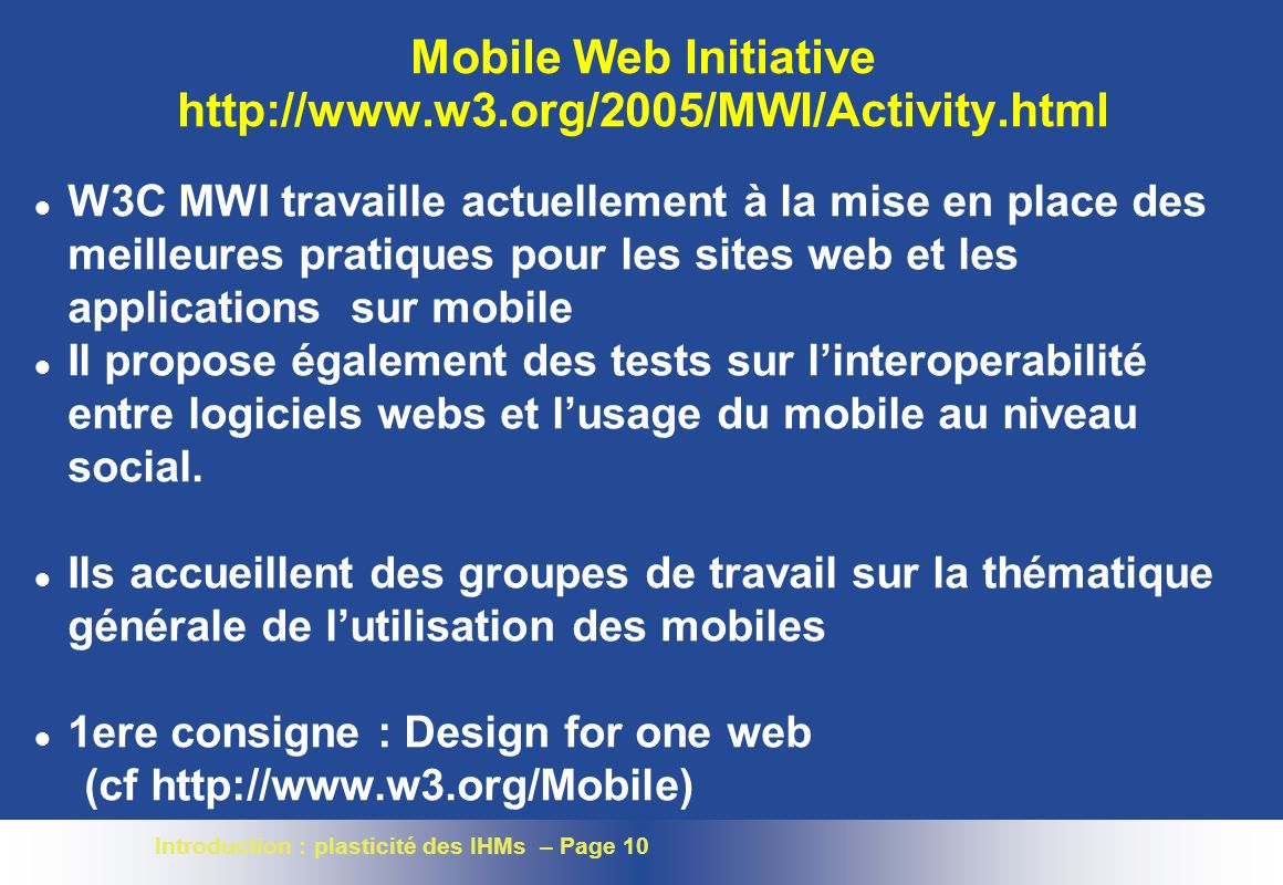 Mobile Web Initiative http://www.w3.org/2005/MWI/Activity.html
