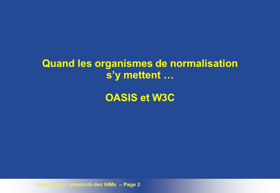 Quand les organismes de normalisation s'y mettent … OASIS et W3C