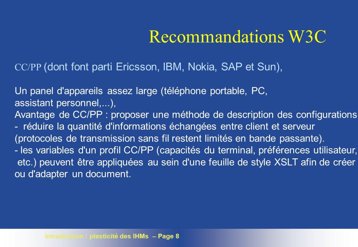 Recommandations W3C CC/PP (dont font parti Ericsson, IBM, Nokia, SAP et Sun), Un panel d appareils assez large (téléphone portable, PC,