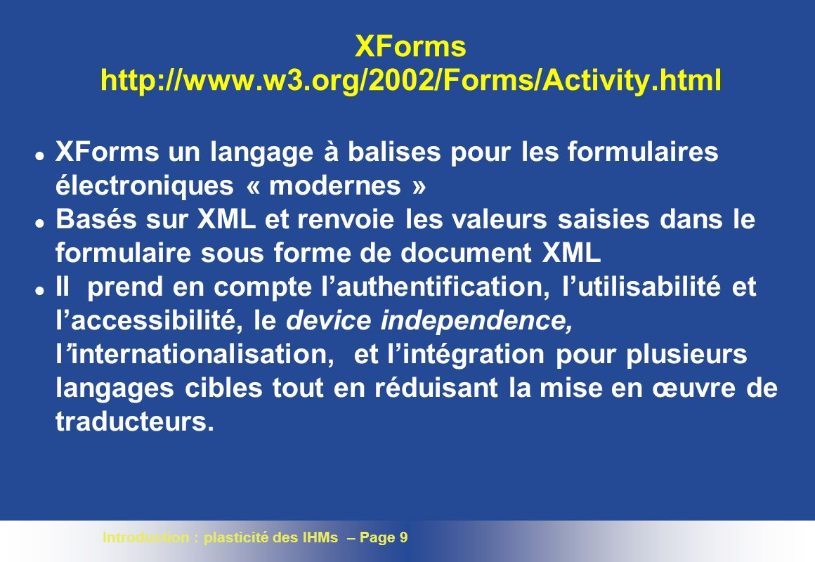 XForms http://www.w3.org/2002/Forms/Activity.html