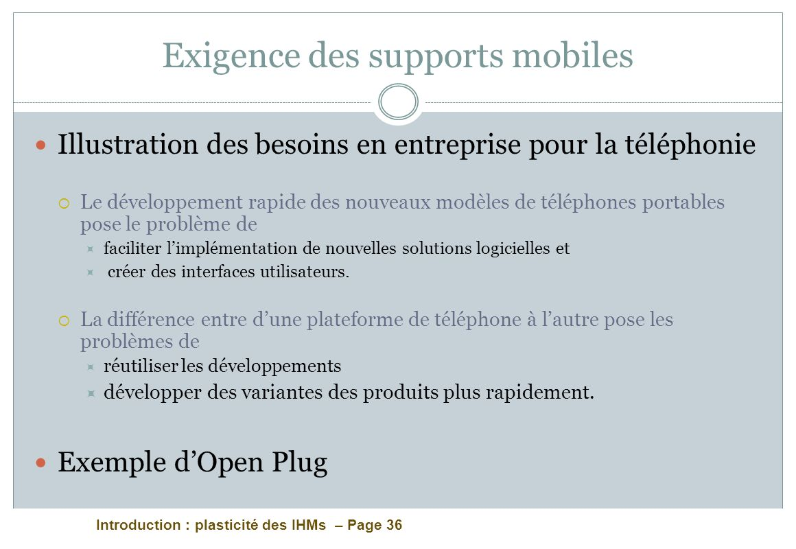 Exigence des supports mobiles
