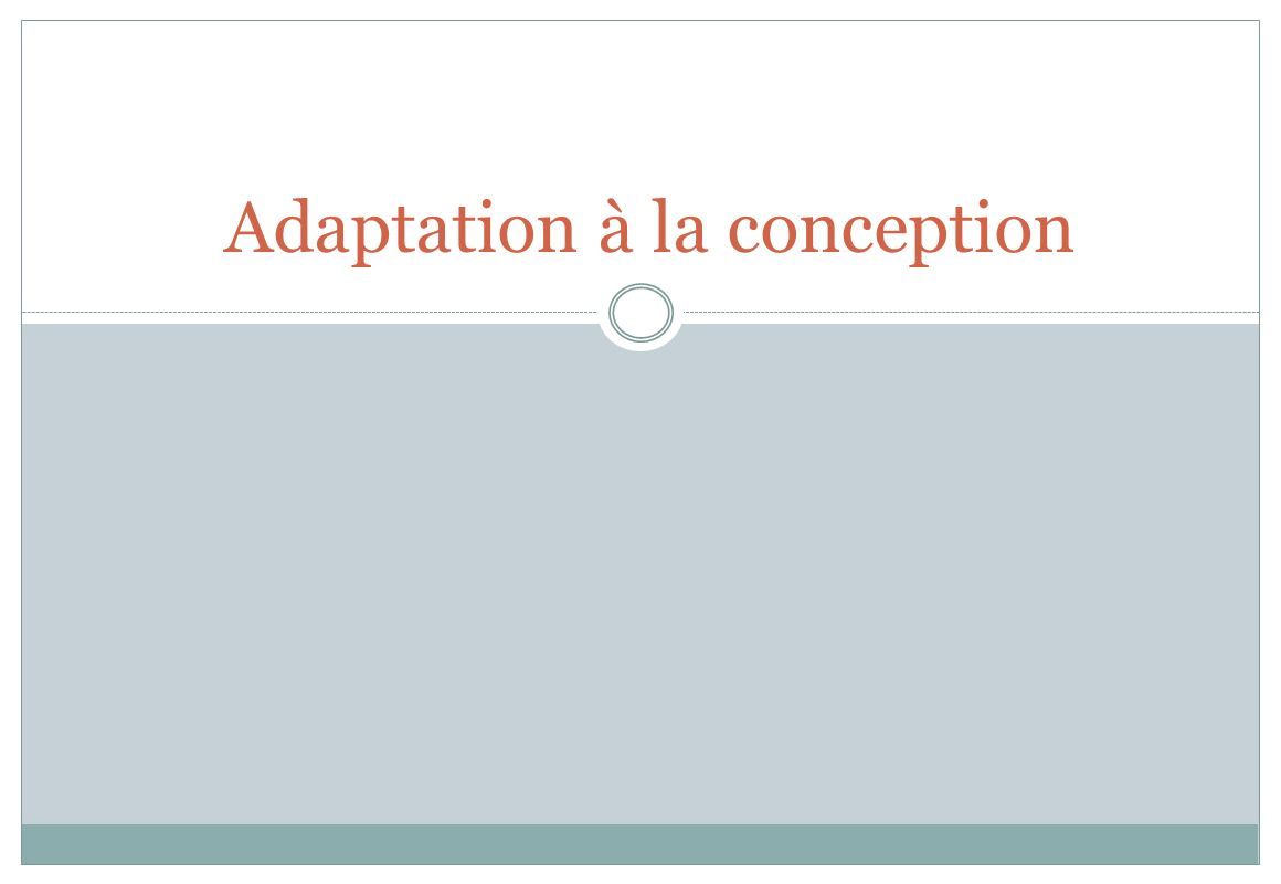 Adaptation à la conception