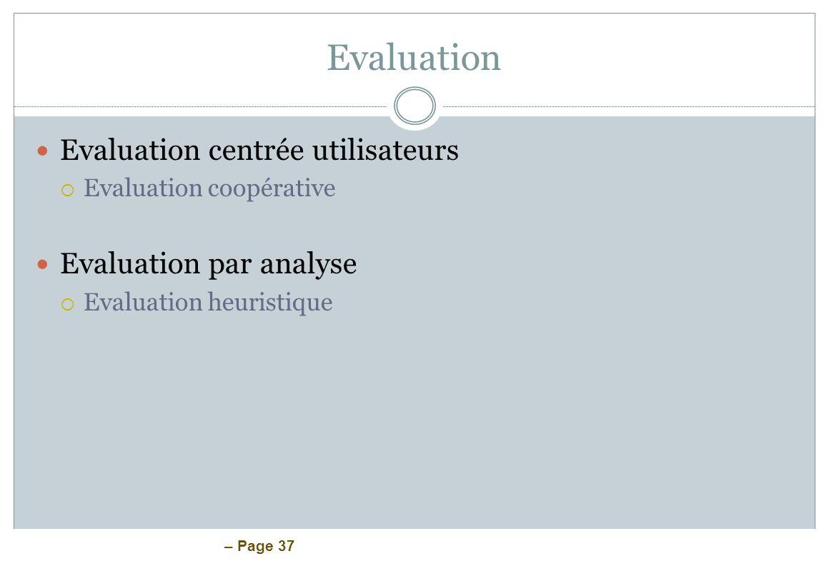 Evaluation Evaluation centrée utilisateurs Evaluation par analyse