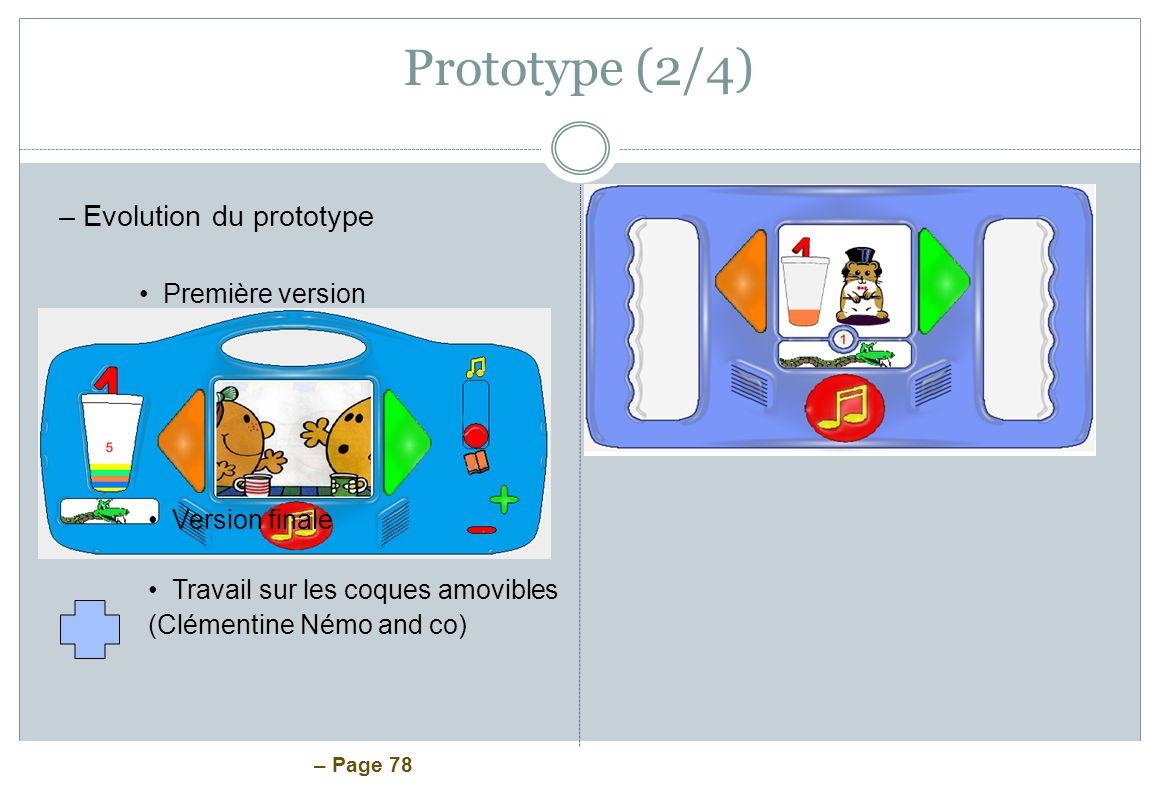 Prototype (2/4) Evolution du prototype Première version Version finale