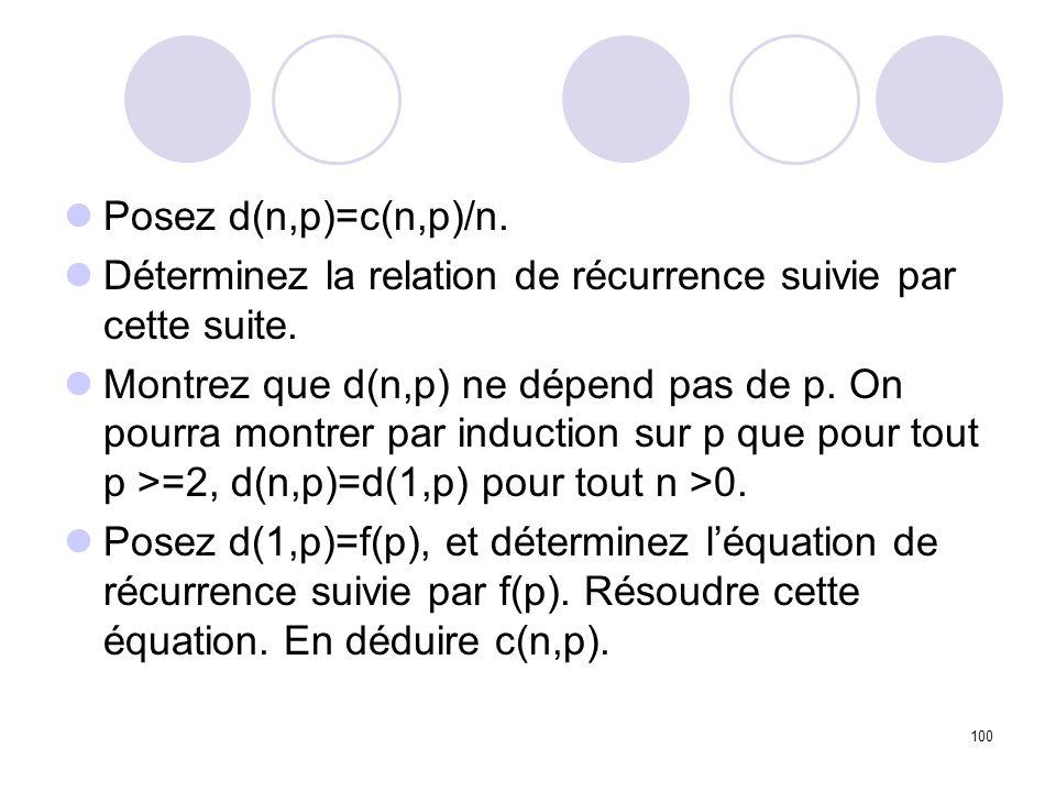 Posez d(n,p)=c(n,p)/n. Déterminez la relation de récurrence suivie par cette suite.