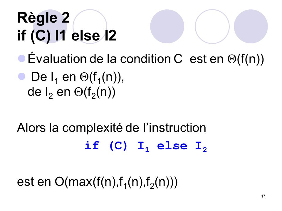 Règle 2 if (C) I1 else I2 Évaluation de la condition C est en (f(n))