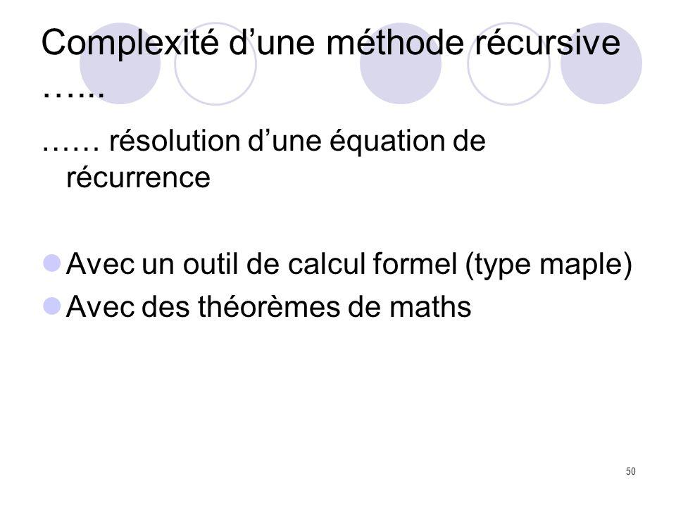 Complexité d'une méthode récursive …...
