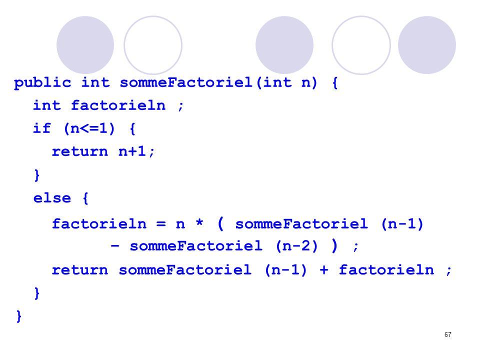 public int sommeFactoriel(int n) {