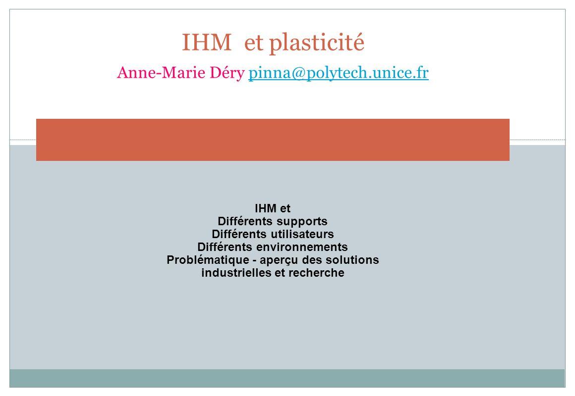 IHM et plasticité Anne-Marie Déry pinna@polytech.unice.fr