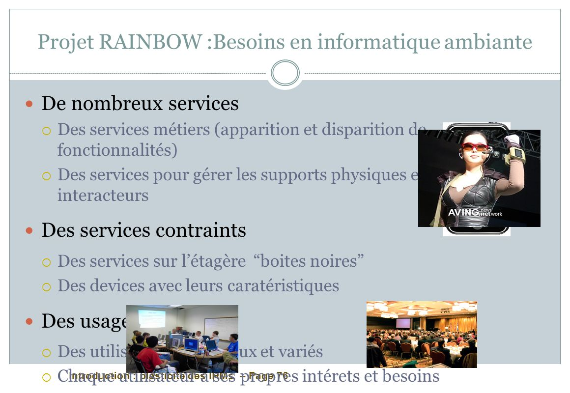 Projet RAINBOW :Besoins en informatique ambiante