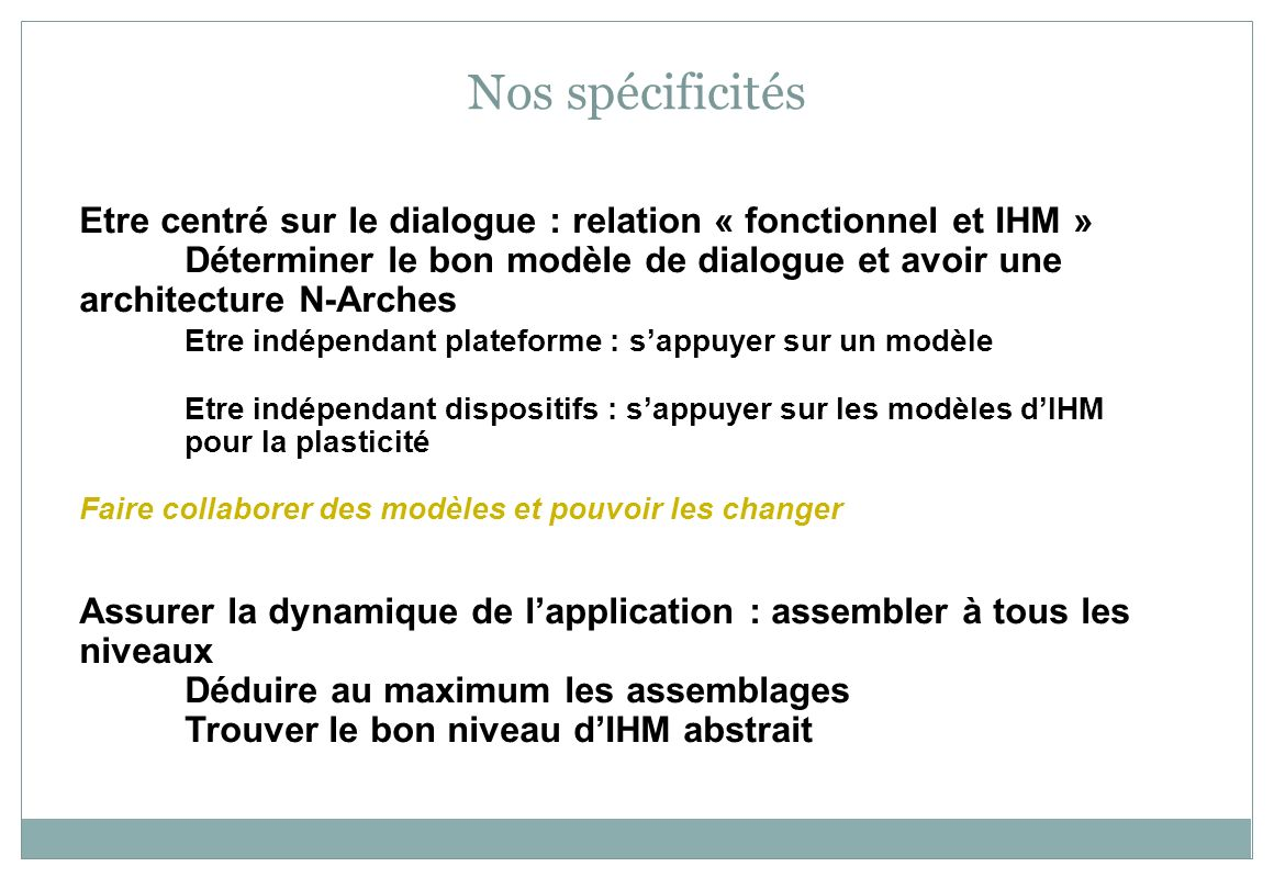Nos spécificités Etre centré sur le dialogue : relation « fonctionnel et IHM »