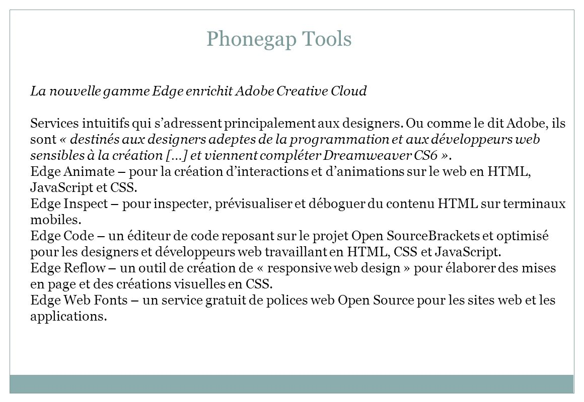 Phonegap Tools La nouvelle gamme Edge enrichit Adobe Creative Cloud.