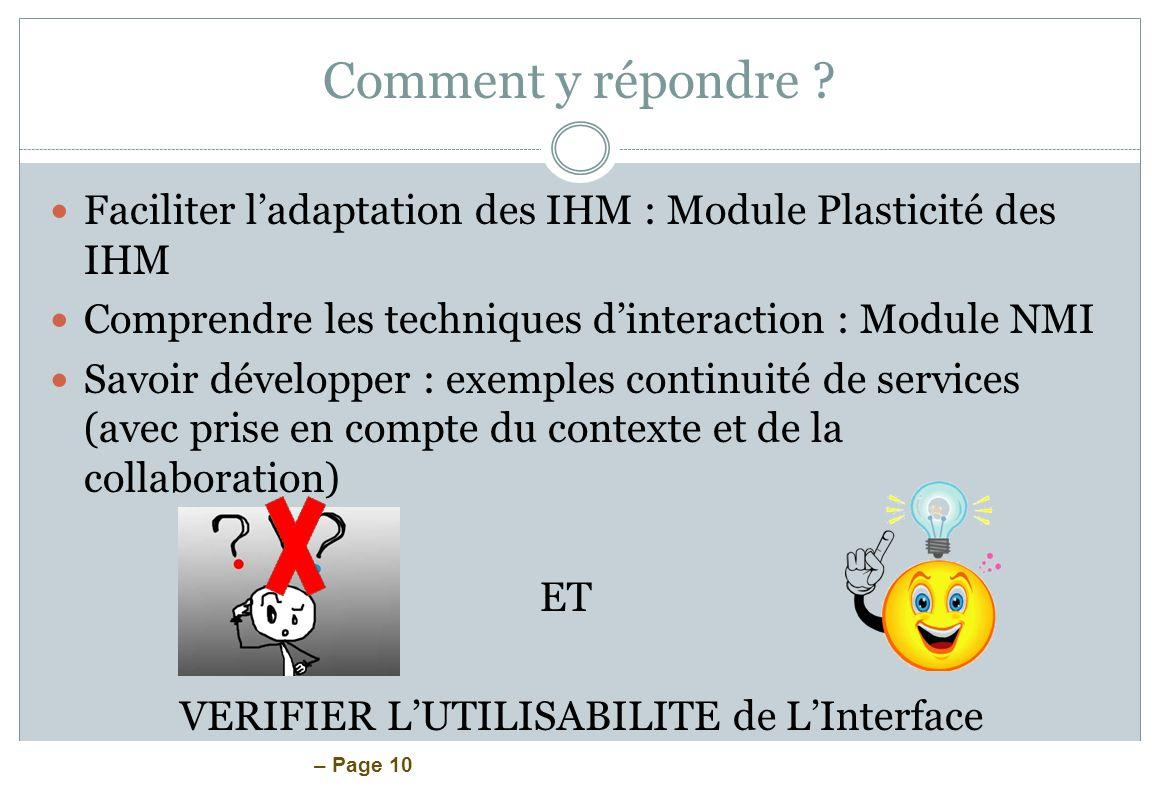 Comment y répondre Faciliter l'adaptation des IHM : Module Plasticité des IHM. Comprendre les techniques d'interaction : Module NMI.