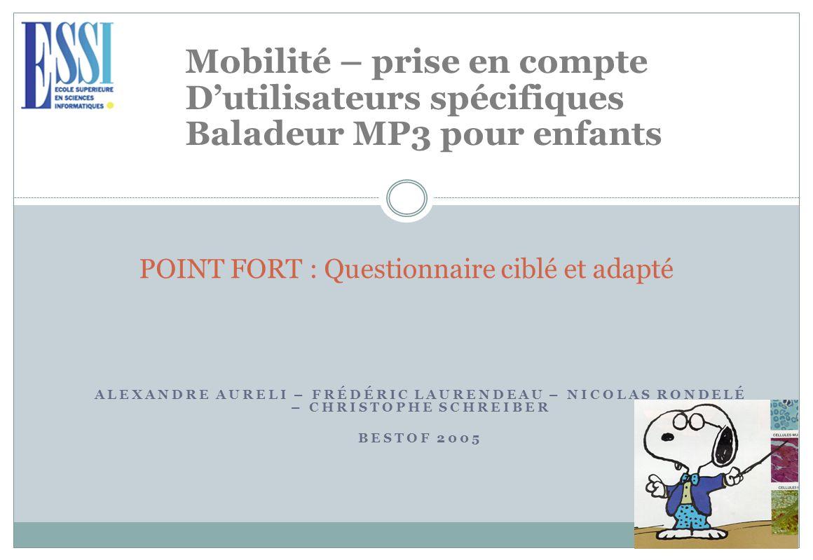 POINT FORT : Questionnaire ciblé et adapté