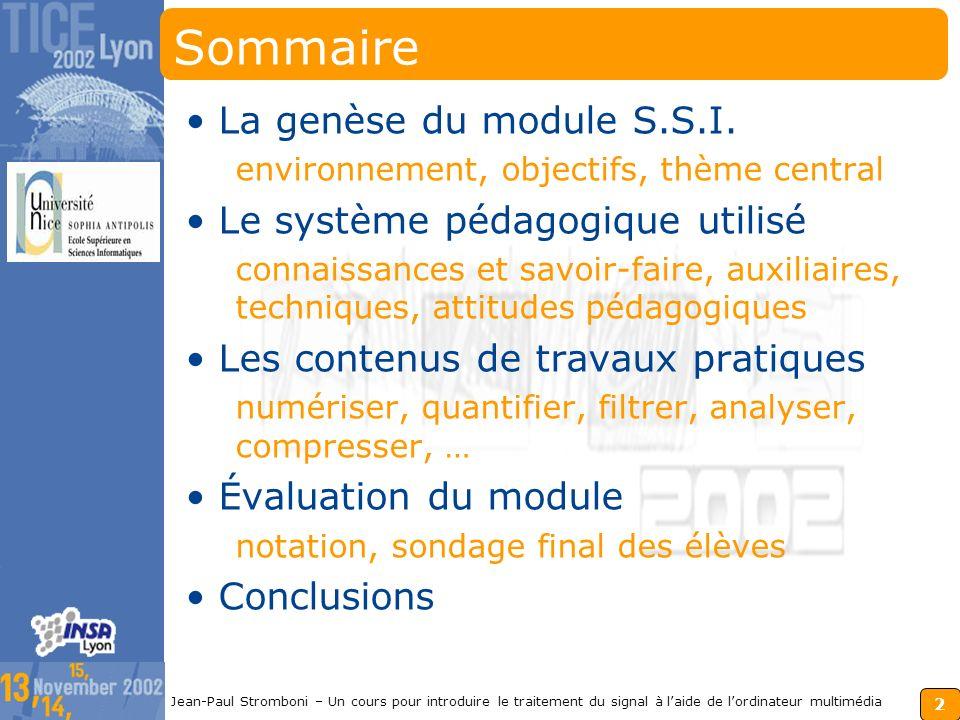 Sommaire La genèse du module S.S.I. Le système pédagogique utilisé
