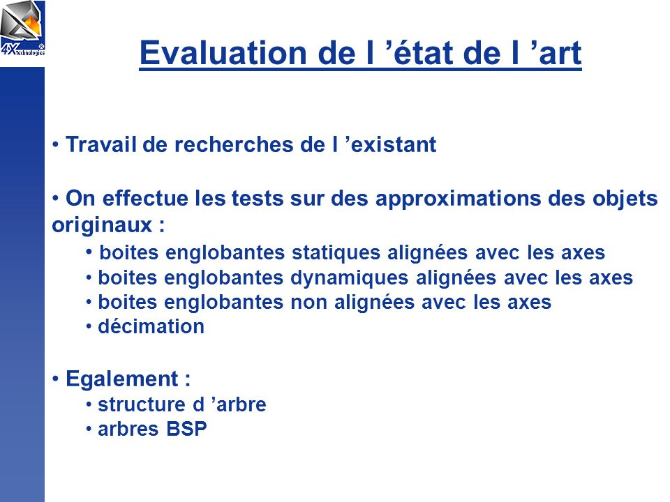 Evaluation de l 'état de l 'art
