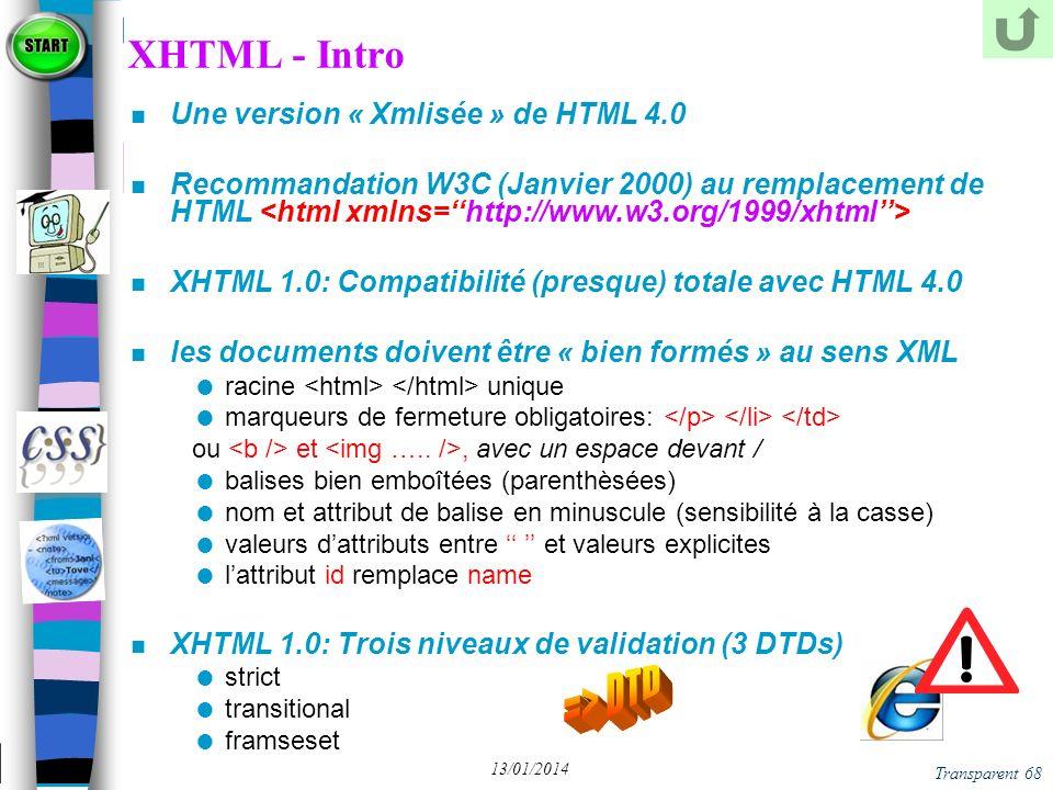 XHTML - Intro => DTD Une version « Xmlisée » de HTML 4.0