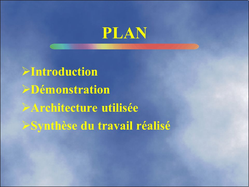 PLAN Introduction Démonstration Architecture utilisée
