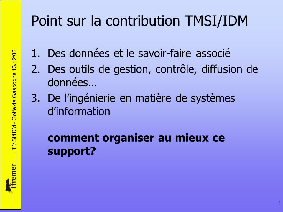 Point sur la contribution TMSI/IDM