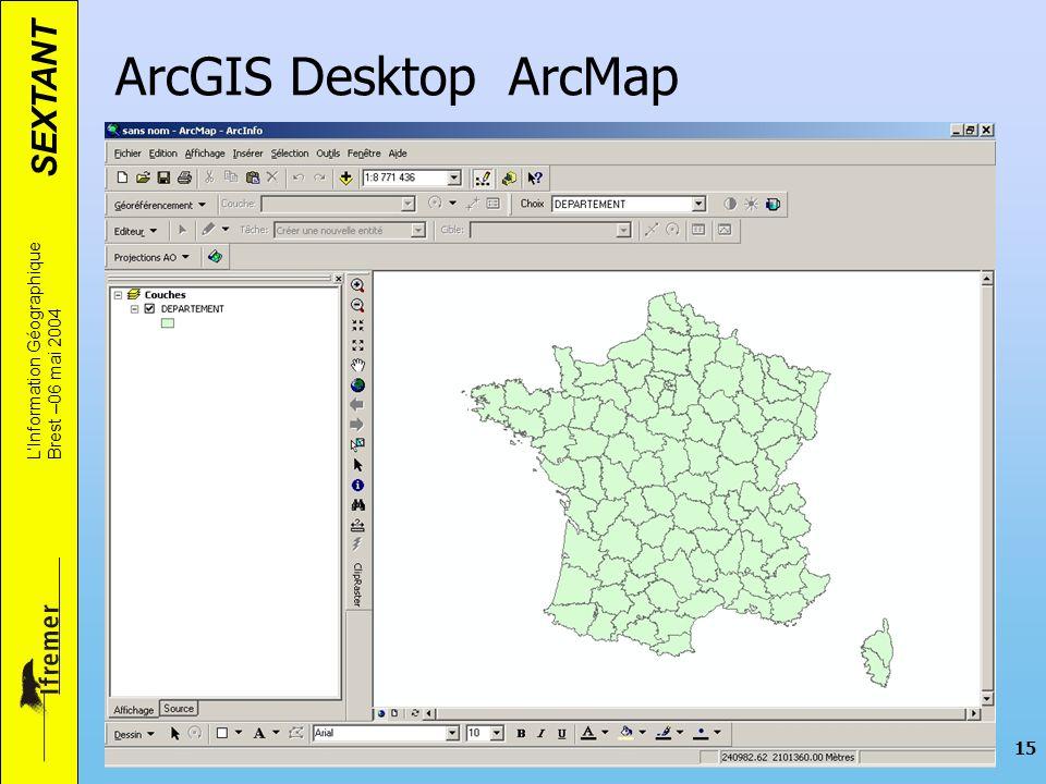 ArcGIS Desktop ArcMap L'Information Géographique Brest –06 mai 2004