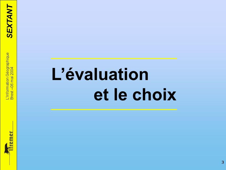 L'évaluation et le choix L'Information Géographique Brest –06 mai 2004