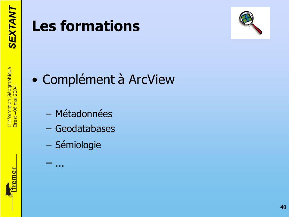 Les formations Complément à ArcView … Métadonnées Geodatabases