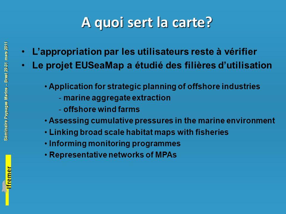 A quoi sert la carte L'appropriation par les utilisateurs reste à vérifier. Le projet EUSeaMap a étudié des filières d'utilisation.