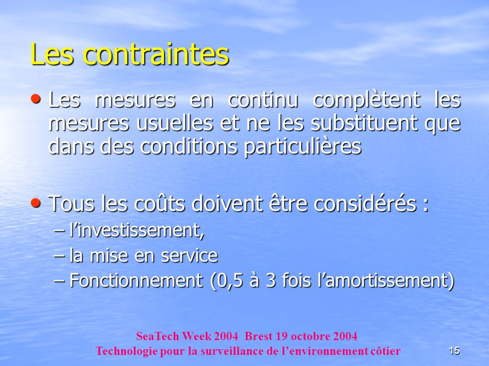 Les contraintes Les mesures en continu complètent les mesures usuelles et ne les substituent que dans des conditions particulières.