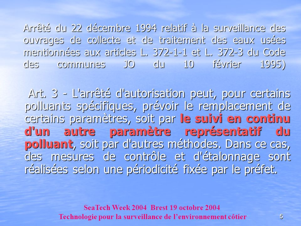 Arrêté du 22 décembre 1994 relatif à la surveillance des ouvrages de collecte et de traitement des eaux usées mentionnées aux articles L. 372-1-1 et L. 372-3 du Code des communes JO du 10 février 1995)