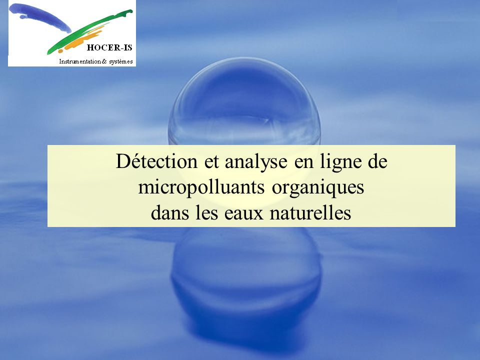 Détection et analyse en ligne de micropolluants organiques dans les eaux naturelles