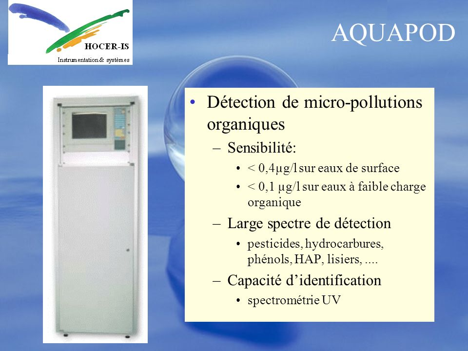 AQUAPOD Détection de micro-pollutions organiques Sensibilité: