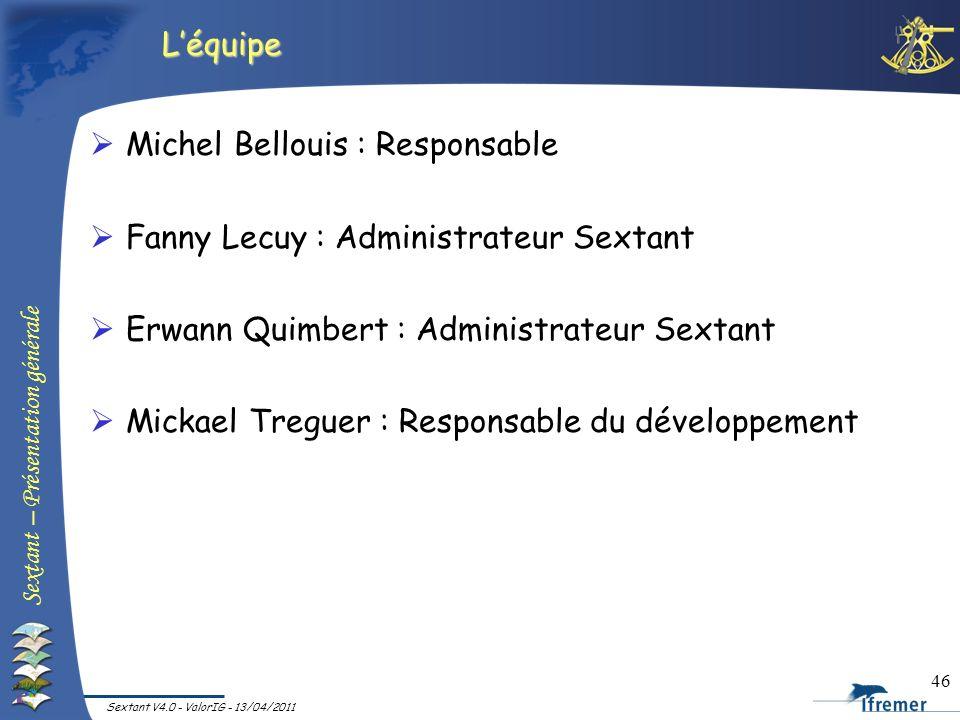 Michel Bellouis : Responsable Fanny Lecuy : Administrateur Sextant