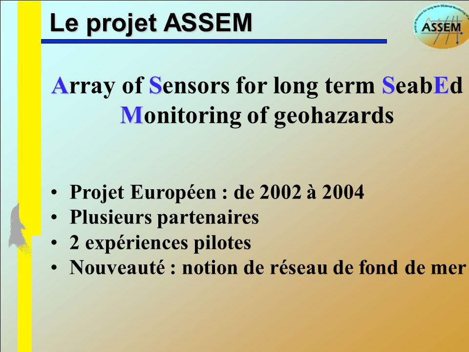 Array of Sensors for long term SeabEd Monitoring of geohazards