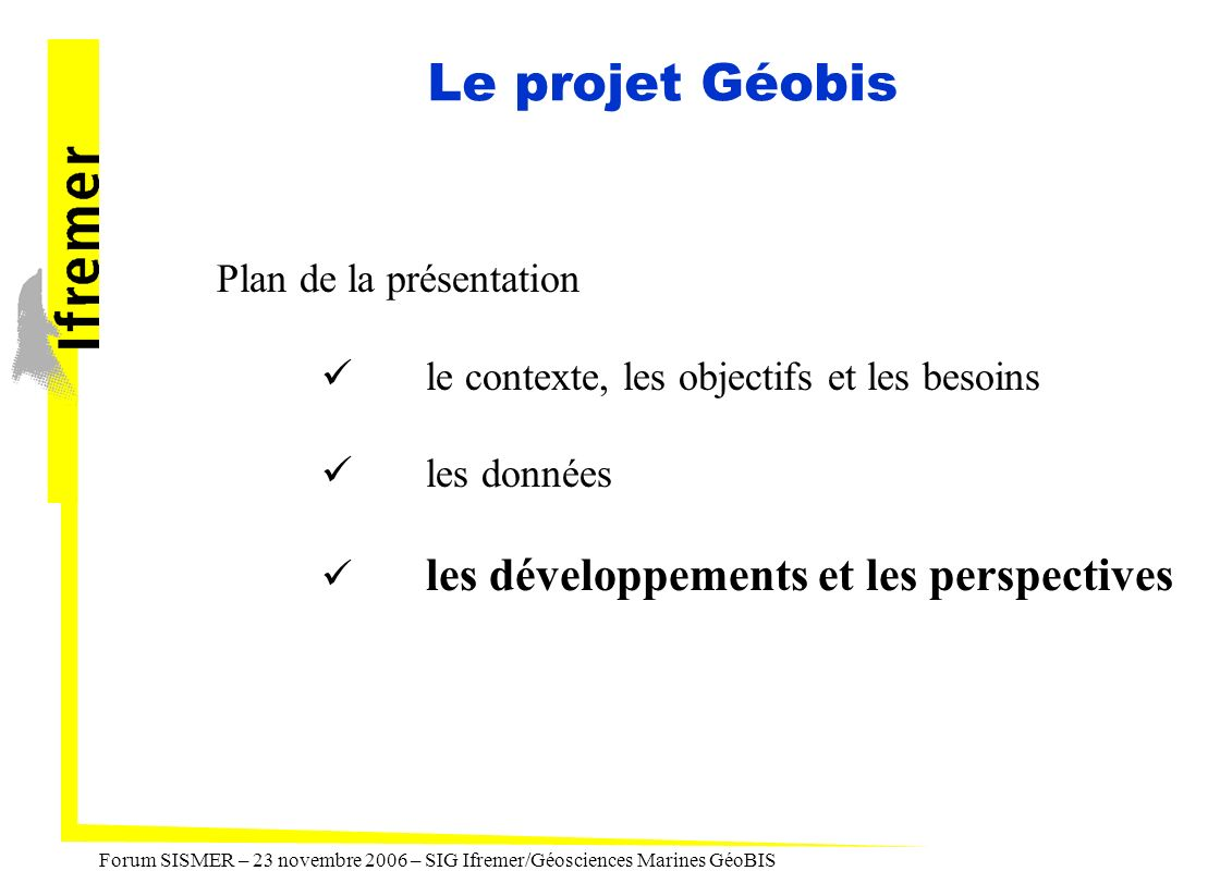 Le projet Géobis Plan de la présentation