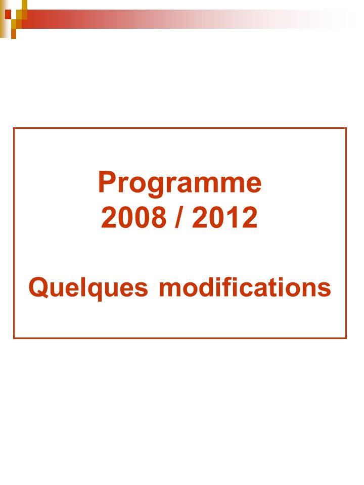 Programme 2008 / 2012 Quelques modifications