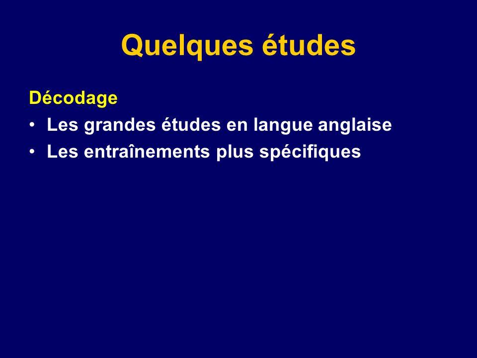 Quelques études Décodage Les grandes études en langue anglaise